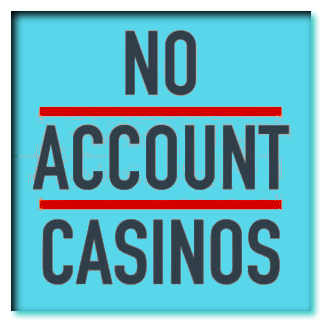 no account casinos